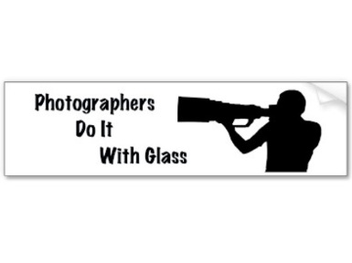 http://www.cafepress.com/mf/54599623/photographers-do-it-with-glass_bumper-sticker